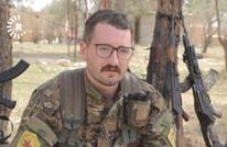 أمريكي قاتل بعفرين مع المسلحين الأكراد يتحدث عن تجربته